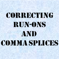 Correcting Run-on Sentences and Comma Splices