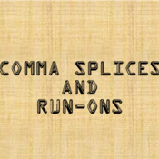 Comma Splices and Run-ons