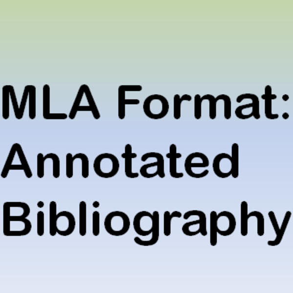MLA Format: Annotated Bibliographies