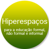 Os hiperespaços para a educação formal, não formal e informal