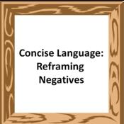 Concise Language: Reframing Negatives
