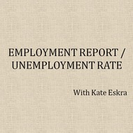 Employment report/Unemployment rate