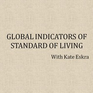 Global Indicators of Standard of Living