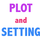 Plot and Setting Overview