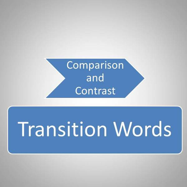 Comparison  and Contrast Transition Words