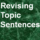 Revising Topic Sentences