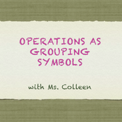 Operations as Grouping Symbols