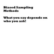 Biased Sampling Methods