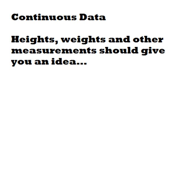 Continuous Data