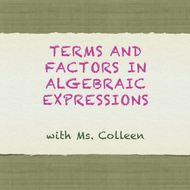 Terms and Factors in Algebraic Expressions