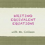 Writing Equivalent Equations