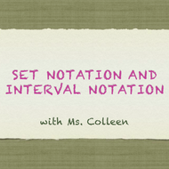 Set Notation and Interval Notation