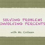 Solving Problems involving Percents