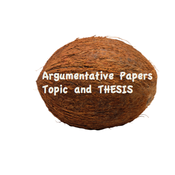 Argumentative Papers: Topic and Thesis