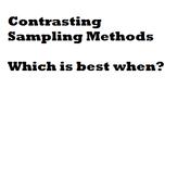 Contrasting Sampling Methods