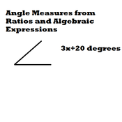 Angles from Ratios and Algebraic Expressions