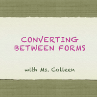 Converting Between Forms