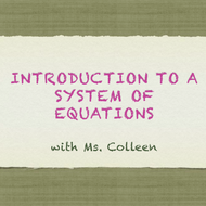 Introduction to a System of Equations