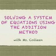 Solving a System of Linear Equations using the Addition Method