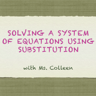 Solving a System of Linear Equations using Substitution