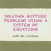 Solving Mixture Problems using a System of Equations