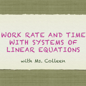 Work, Rate, and Time in a System of Equations