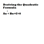 Deriving The Quadratic Formula