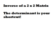 Inverses of 2x2 Matrices
