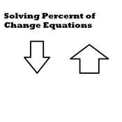 Solving Percent of Change Equations