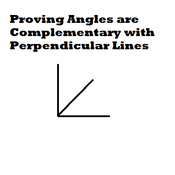 Proving Angles are Complementary with Perpendicular Lines