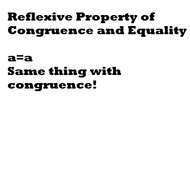 Reflexive Property of Congruence and Equality