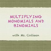 Multiplying Monomials and Binomials