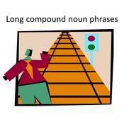 Long Compound Noun Phrases
