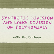 Synthetic Division & Long Division of Polynomials