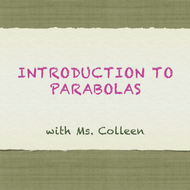 Introduction to Parabolas