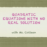 Quadratic Equations with No Real Solution