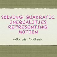 Solving Quadratic Inequalities Representing Motion