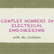 Complex Numbers in Electrical Engineering