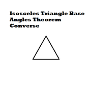 Isosceles Triangle Base Angles Theorem Converse