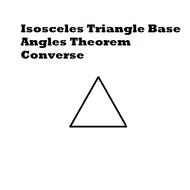 Isosceles Triangle Base Angles Theorem Converse