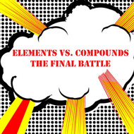 Elements Vs. Compounds: the Final Battle