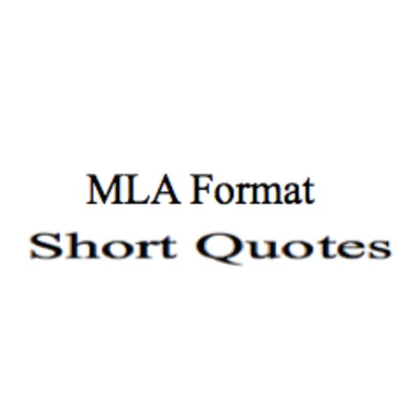 MLA Format: Short Quotes