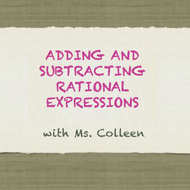 Adding and Subtracting Rational Expressions