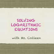 Solving Logarithmic Equations using Exponents