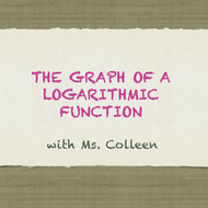 The Graph of a Logarithmic Function
