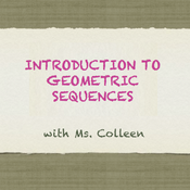 Introduction to Geometric Sequences