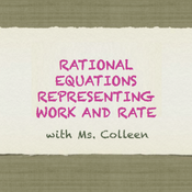 Rational Equations Representing Work and Rate