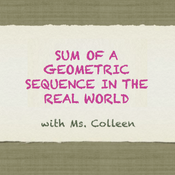 Sum of a Geometric Sequence in the Real World