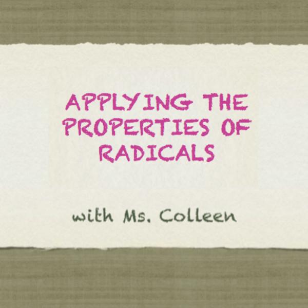 Applying the Properties of Radicals