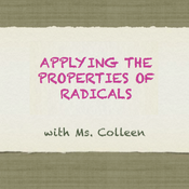 Applying the Properties of Radicals